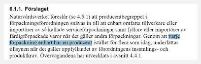 Producentansvar innebär insamling och omhändertagning av uttjänta produkter. Målet är att redan från konstruktions stadiet styra mot en resurssnål och miljöanpassad produkt.